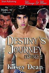 Destiny's Journey [Destinies 2] (Siren Publishing Menage and More ManLove)