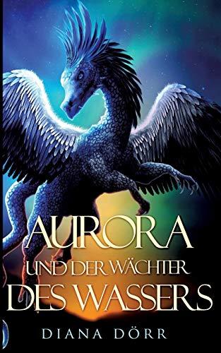 Aurora und der Wächter des Wassers -