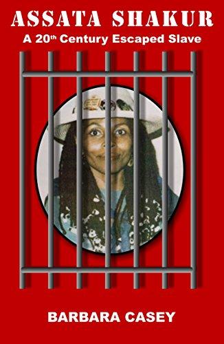 Assata Shakur: A 20th Century Escaped Slave por Barbara Casey