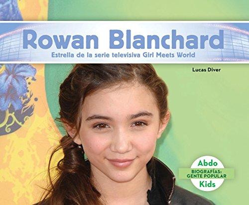 Rowan Blanchard: Estrella de La Serie Televisiva Girl Meets World (Rowan Blanchard: Star of Girl Meets World) (Biografias: Gente pPopular) por Lucas Diver