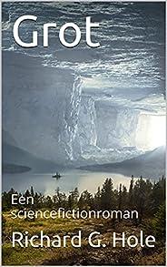 Grot: Een sciencefictionroman