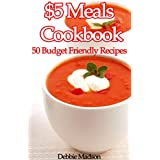$5 Meals Cookbook: 50 Budget Friendly Recipes (Family Menu Planning Series) (English Edition)