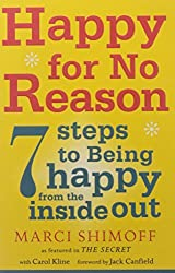Happy For No Reason: 7 Steps to Being Happy From the Inside Out by Marci Shimoff (2008-04-07)