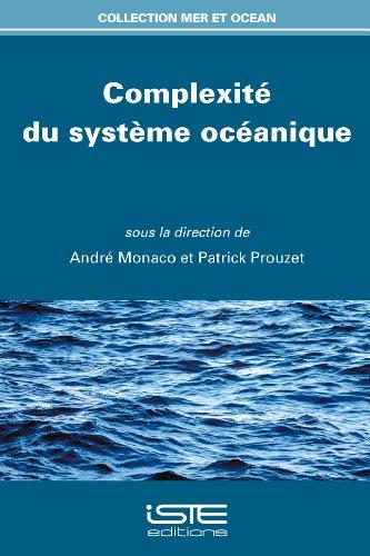 Complexité du système océanique par Andre; Prouzet, Patrick Monaco