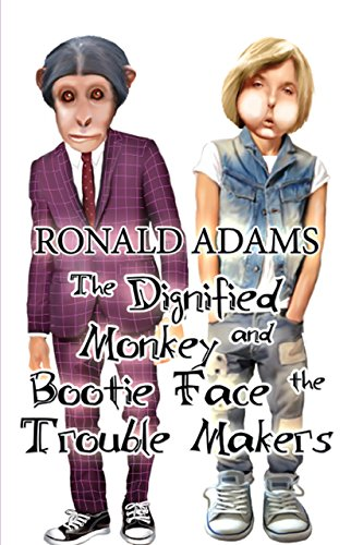 The Dignified Monkey and Bootie Face the Trouble Makers (English Edition) Monkey Booties