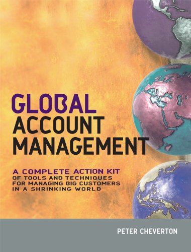 Global Account Management: a complete Action Kit of Tools and Techniques for Managing Key global Customers (English Edition) -