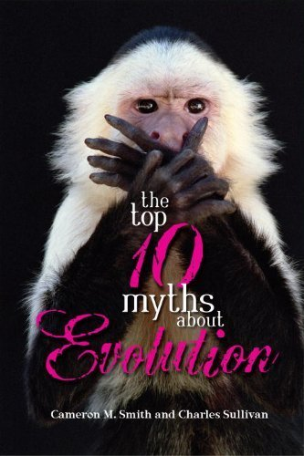 The Top 10 Myths About Evolution by Smith, Cameron M., Sullivan, Charles (2006) Paperback