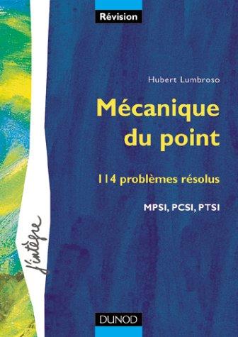 Problèmes de physique : Mécanique du point, 1re année MPSI - PCSI - PTSI - Problèmes résolus