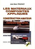 Les matériaux composites appliqués : Livre 2, Construction amateur maquettisme version simplifiée