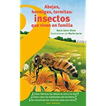 Abejas, Hormigas, Termitas Insectos Que Viven En Familia / Bees, Ants, Termites: Insects That Live in Families