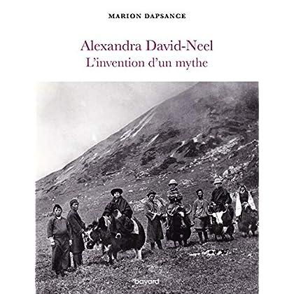 Alexandra David-Neel, l'invention d'un mythe