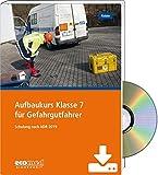 Aufbaukurs Klasse 7 für Gefahrgutfahrer - Expertenpaket: Schulung nach ADR 2019 - Teilnehmer- und Referentenunterlagen (Broschüre + CD-ROM/Download)