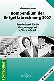 Image de Kompendium der Entgeltabrechnung 2007: Standardwerk der Abrechnungspraxis Lohn + Gehalt