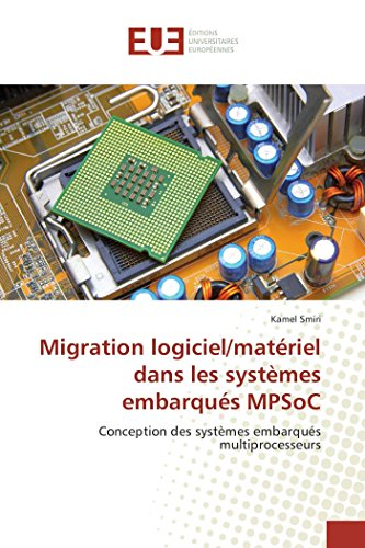 Migration logiciel/matériel dans les systèmes embarqués MPSoC par Kamel Smiri