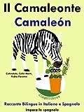 """Racconto Bilingue in Italiano e Spagnolo: Il Camaleonte - Camaleón (Serie """"Impara lo spagnolo"""" Vol. 5)"""