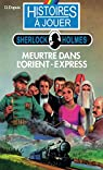 Histoires à Jouer - Sherlock Holmes : Meurtre dans l'Orient-Express par Dupuis