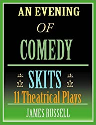 An Evening of Comedy Skits: 11 Theatrical Plays