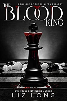 The Blood King (The Brighton Duology Book 1) by [Long, Liz]