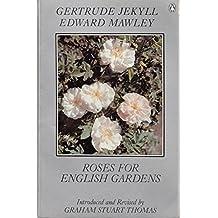 Roses For English Gardens (A Ngaere Macray book)