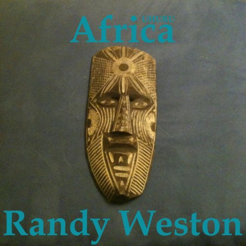 Randy Weston: Uhuru Africa