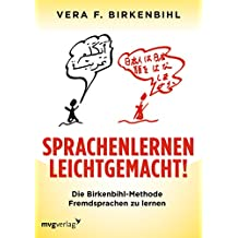 Sprachenlernen leichtgemacht!: Die Birkenbihl-Methode Fremdsprachen zu lernen