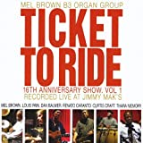 16th Anniversary Show 1: Ticket to Ride by Mel Brown (2014-08-03)