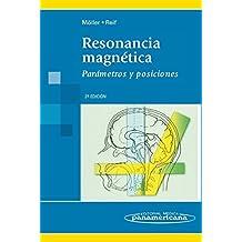 Resonancia Magnética: Parámetros y posiciones