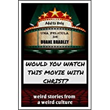 Would You Watch This Movie With Christ? (English Edition)