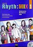 Rhyth:MIX 1: Bodygrooves, Rhythmicals und Raps für rhythmisches Klassenmusizieren. Inkl. CD+