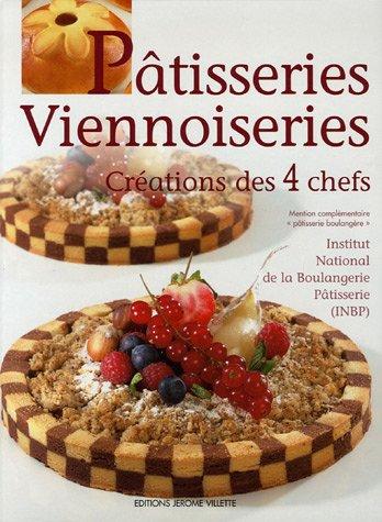 Pâtisseries Viennoiseries : Créations des 4 chefs par Jean-Marc Bernigaud