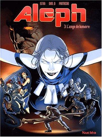 Aleph Tome 3 : L'ange de lumière