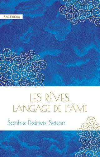 Les rêves, langage de l'âme par Sophie Delavis-Setton