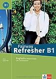 Fairway Refresher B1: Lehr- und Arbeitsbuch + 2 Audio-CDs