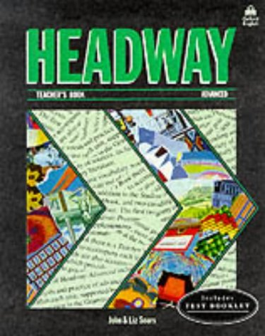 Headway Advanced: Advanced: Teacher's Book (including tests): Teacher's Book (Including Tests) Advanced level