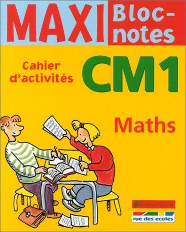 Maxi Bloc-notes : Maths, CM1 (Cahier d'activités)