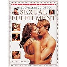 The Complete Guide to Sexual Fulfilment (Practical Handbook) (Practical Handbook)