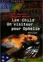 Un visiteur pour Ophélie de Lee Child