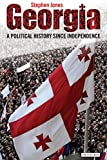 Georgia: A Political History Since Independence