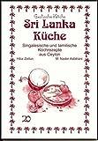 Sri Lanka Küche: Singalesische und tamilische Kochrezepte aus Ceylon (Exotische Küche)