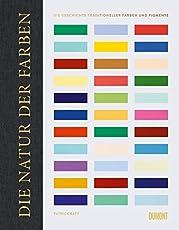 Die Natur der Farben: Die Geschichte traditioneller Farben und Pigmente