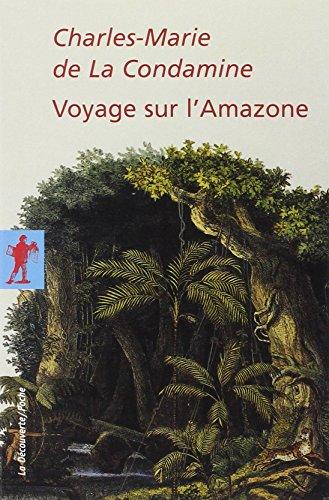 Voyage sur l'Amazone par Charles-Marie de LA CONDAMINE