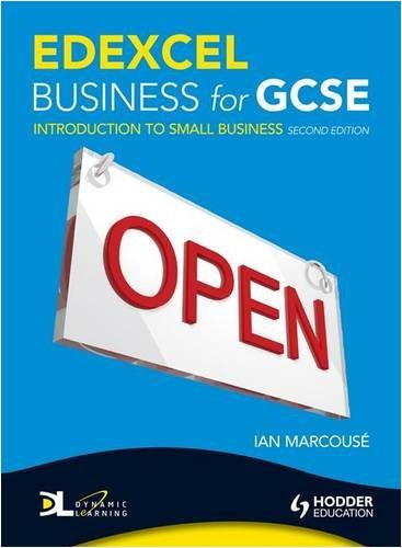 Edexcel Business for GCSE: Introduction to Small Business, 2nd Edition: Unit 1 by Ian Marcouse (27-Feb-2009) Paperback