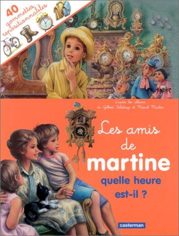 Les Amis de Martine : Quelle heure est-il ? (avec 40 gommettes repositionnables)