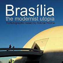 Brasilia: The modernist utopia photographic essay