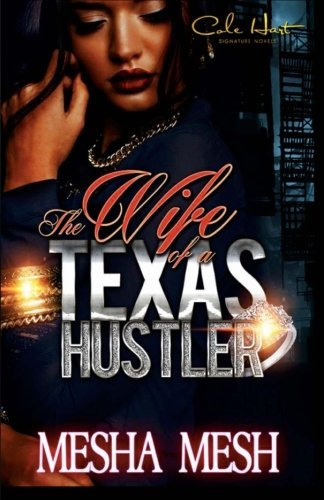 The Wife Of A Texas Hustler by Mesha Mesh (2016-01-18)
