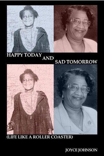 Happy Today and Sad Tomorrow (Life Like a Roller Coaster) by Joyce Johnson (2009) Paperback