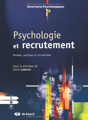 Psychologie et Recrutement Modeles, Pratiques et Normativites
