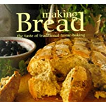 Making Bread: The Taste of Traditional Home-Baking