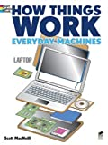 How Things Work - Everyday Machines Coloring Book (How Things Work (Dover))
