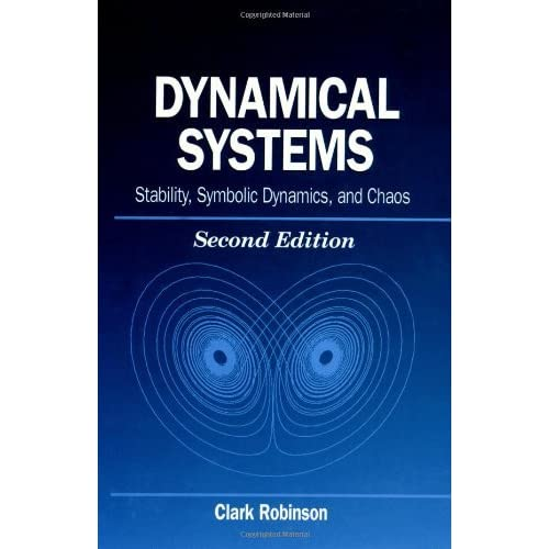 Dynamical Systems: Stability, Symbolic Dynamics, and Chaos (Studies in Advanced Mathematics) by Clark Robinson (1998-11-17)